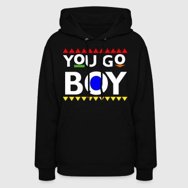 You Go Boy - Women's Hoodie