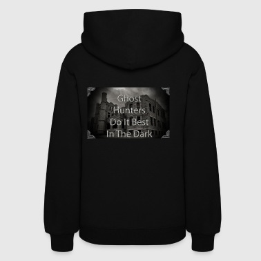 Paranormal Ghost Hunters Do It Best - Women's Hoodie