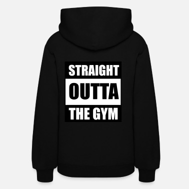 Straight Outta Compton Straight Outta The Gym - Women's Hoodie