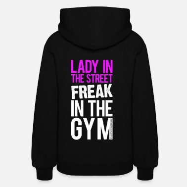 Freak Freak in the Gym - Gym Motivation - Women's Hoodie