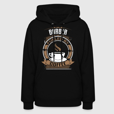 Barber Fueled By Coffee - Women's Hoodie