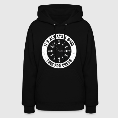 Always A Good Time For A Game Of Chess Gift - Women's Hoodie