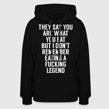 you are what you eat Fucking Legend - Women's Hoodie