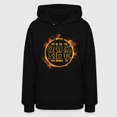 Come To The Dark Side On August 21 - Women's Hoodie