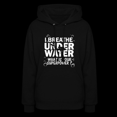 I Breathe Under Water T-shirt - Women's Hoodie
