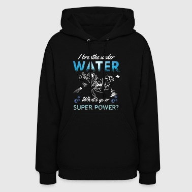 Funny breathe under water Scuba diving tshirt - Women's Hoodie