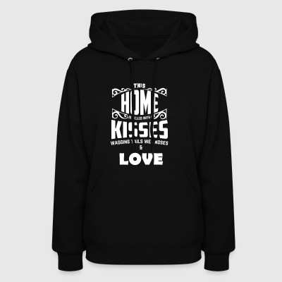 THIS HOME IS FILLED WITH KISSES WET NOSES & LOVE - Women's Hoodie