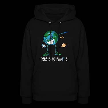 No Planet B Earth Day - Women's Hoodie