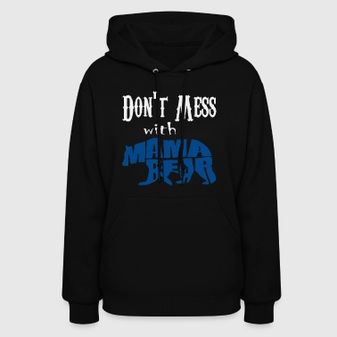 Dont mess with mama bear special design 2018 - Women's Hoodie