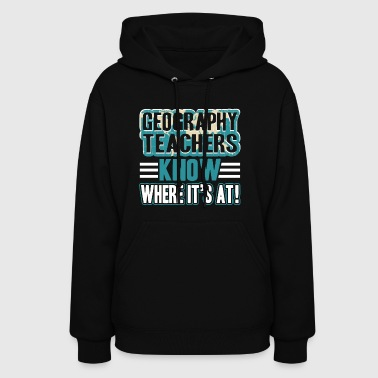 Geography Teachers T Shirt - Women's Hoodie