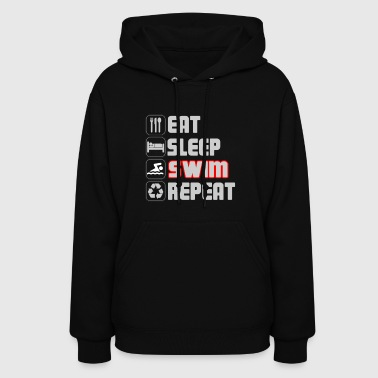 Eat Sleep Swim Repeat T-SHirt - Women's Hoodie