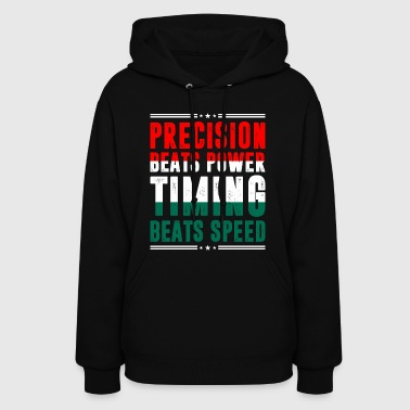 Precision Beats Power Timing Beats Speed Hungarian - Women's Hoodie
