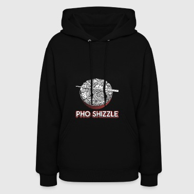 Fo sho/for sure pho shizzle gift - Women's Hoodie