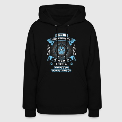 Never underestimate dog girl woman MOSCOW WATCHDOG - Women's Hoodie