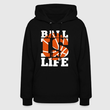 Ball is Life Graphic Basketball Sporting T shirt - Women's Hoodie