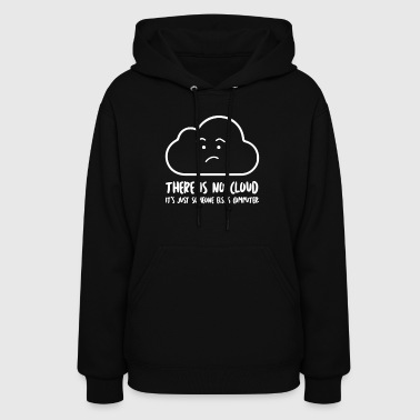 There Is No Cloud - Women's Hoodie