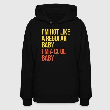 Cool Baby Funny Quote Saying - Women's Hoodie