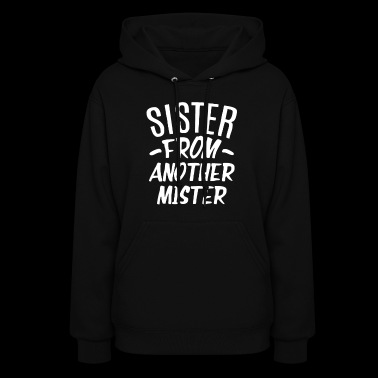 Sister From Another Mister - Women's Hoodie