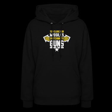 Missiles Switching To Guns - Women's Hoodie