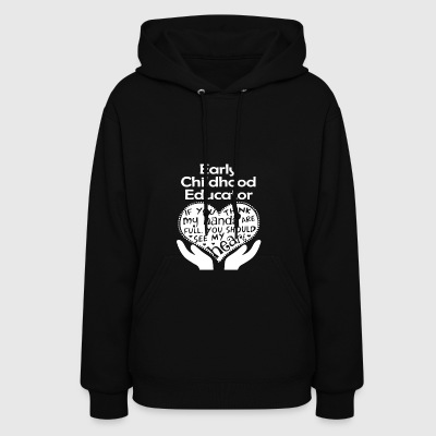 Early Childhood Educator Shirt - Women's Hoodie