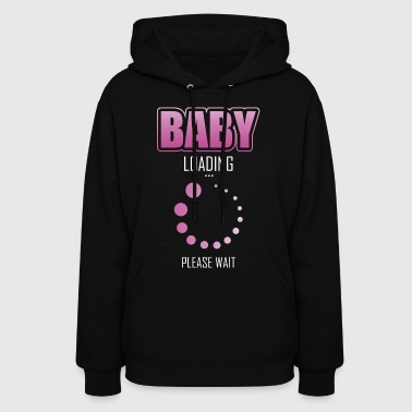 Baby loading please wait Pregnancy - Women's Hoodie