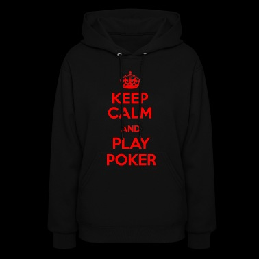 KEEP CALM PLAY POKER - Women's Hoodie