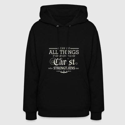 I can do all things through Christ who strengthens - Women's Hoodie