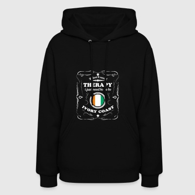 DON T NEED THERAPIE WANT GO IVORY COAST - Women's Hoodie