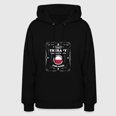 DON T NEED THERAPIE WANT GO POLAND - Women's Hoodie
