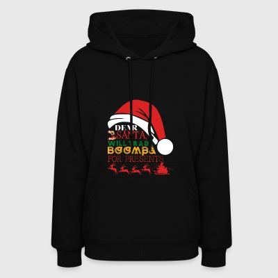 Dear Santa Will Trade Boompa For Presents - Women's Hoodie