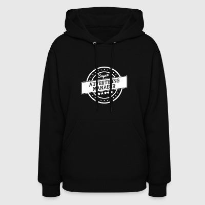 Super advertising manager - Women's Hoodie