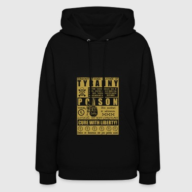 Corrosive Toxic Solution of Tyranny - Women's Hoodie