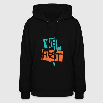 We Eat First - Women's Hoodie