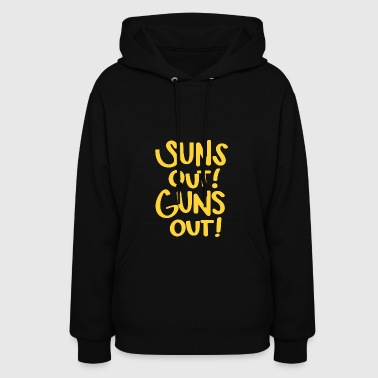 Sun's Out Guns Out - Women's Hoodie