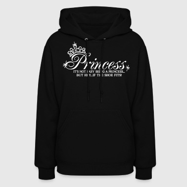 Princess It's not easy being a Princess - Women's Hoodie