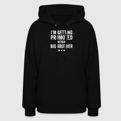 I'm getting promoted to big brother - Women's Hoodie