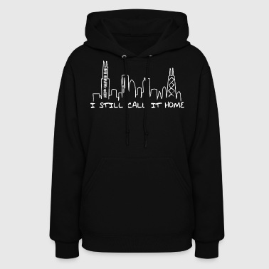I Still Call It Home Chicago Skyline Illinois Tees - Women's Hoodie