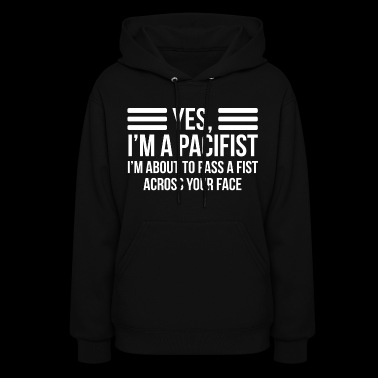 I'm A Pacifist Funny Ironic T-shirt - Women's Hoodie