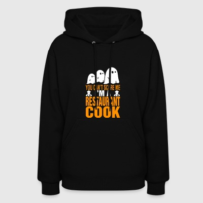 You Cant Scare Me Im Restaurant Cook Halloween - Women's Hoodie