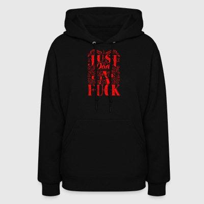 Just don t a give fuck - Women's Hoodie