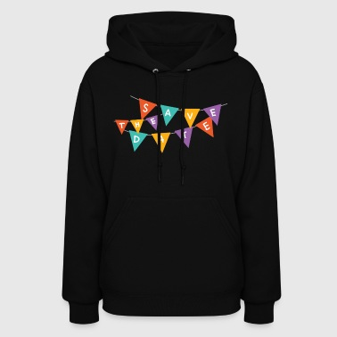 save the date - Women's Hoodie