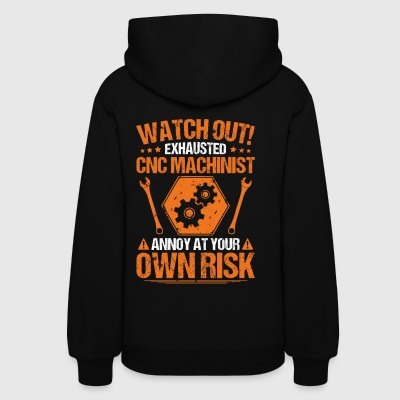 CNC Machinist/CNC Operator/Own Risk/Gift/Present - Women's Hoodie