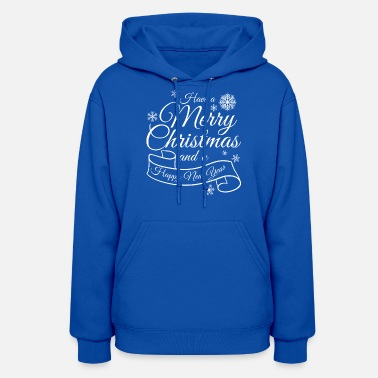 Happy New Year Happy Christmas and a Happy new Year - Women's Hoodie