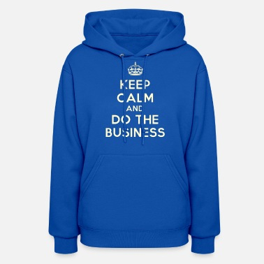 HRH - Keep calm and do the business - Women's Hoodie