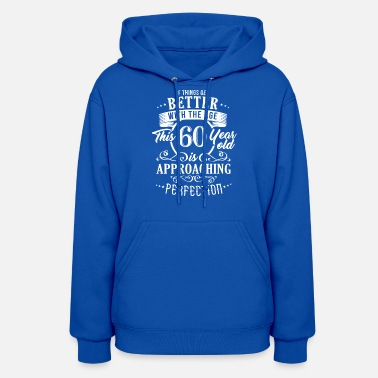 Years Funny 60th Birthday Design - Women's Hoodie