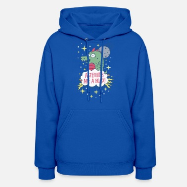 Hoax Asteroids Are a Hoax - Women's Hoodie