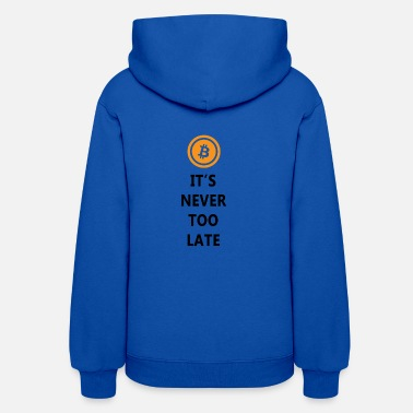 It's never too late - Women's Hoodie