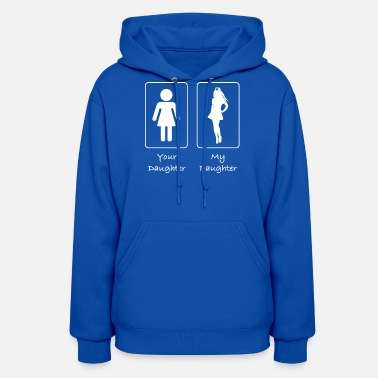 Your Daughter My Daughter Your Daughter My Daughter Nurse - Women's Hoodie