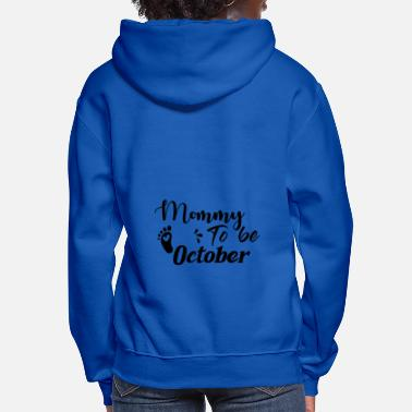 Pregnant Expectant Mother October - Women's Hoodie
