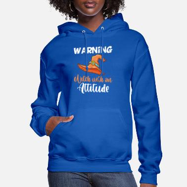 Witch Attitude Warning Witch With An Attitude Happy Halloween - Women's Hoodie